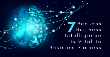 7 reasons why BI is vital to business success