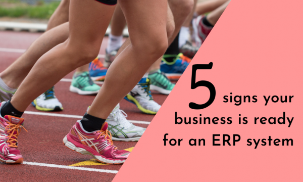 5 signs your business is ready for an ERP system